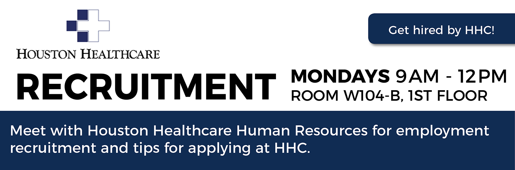 Meet with Houston Healthcare Human Resources for employment and recruitment on Mondays beginning May 1.
