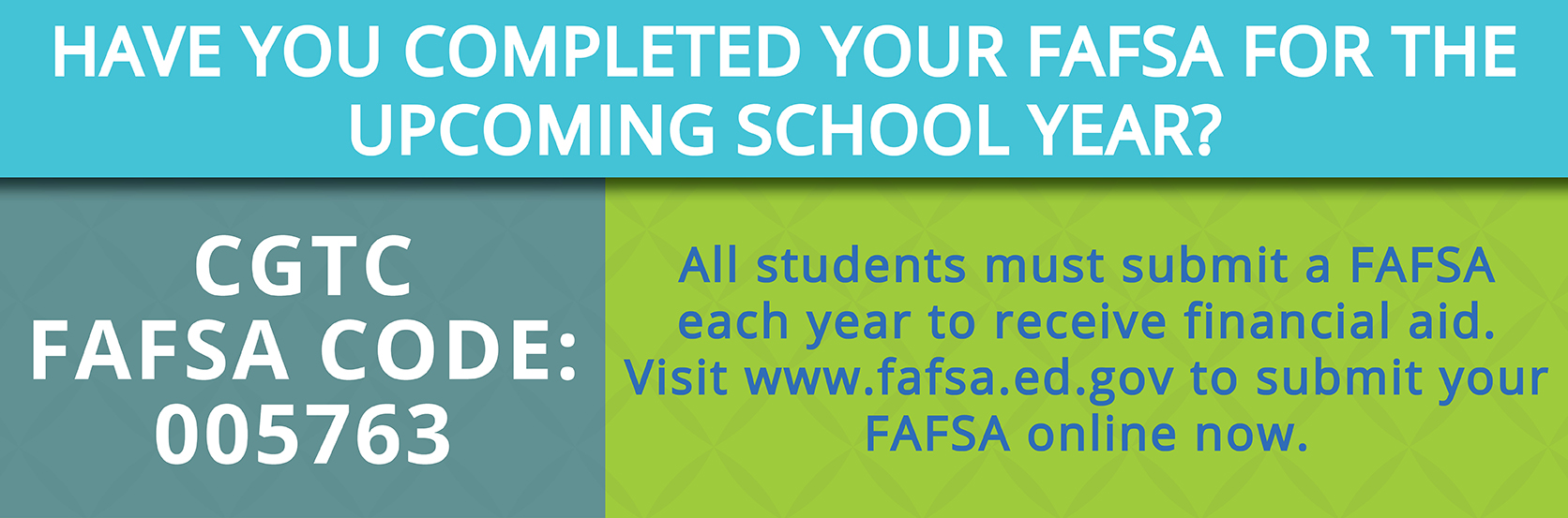 Have you completed your FAFSA for the upcoming school year? All students must submit a FAFSA each year to receive financial aid. Visit www.fafsa.ed.gov to complete your FAFSA online now.