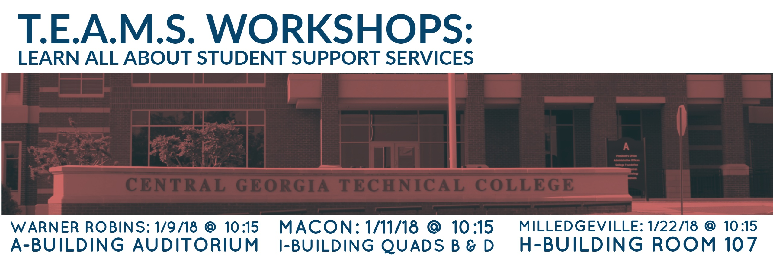 Upcoming TEAMS workshops will be held on all three CGTC campuses. For more information contact Kennethia Westbrook at kwestbrook@centralgatech.edu.